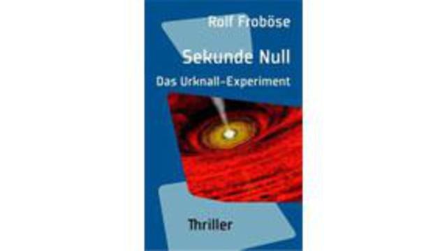 Sekunde null - Das Urknall-Experiment