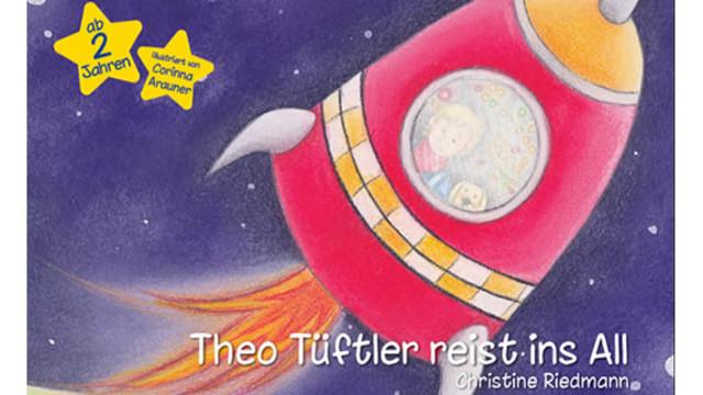 Theo Tüftler reist ins All - ein Raumfahrtbilderbuch