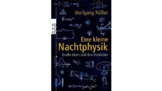 Wolfgang Rößler: Eine kleine Nachtphysik